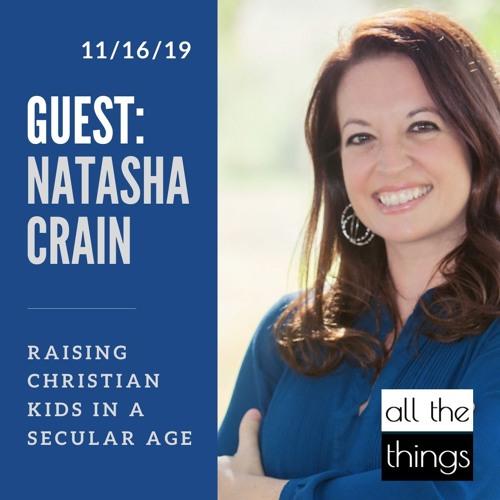 Raising Christian Kids in a Secular Age || 11/16/19