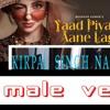 Yaad Piya Ki aane Lagi  neha kakkar  ( male version )  cover by kirpal singh nagi   chud jo khanke