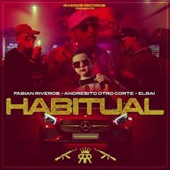 "Fabián Riveros❌Elbai❌andresito otro corte - ""habitual"" ✅🎧"