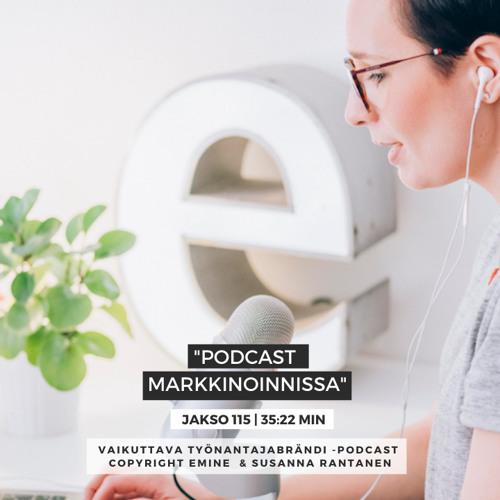 #115 - Podcast markkinoinnissa ja brändin rakentamisessa