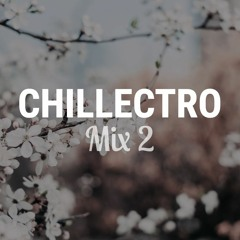 Chillectro Mix 2