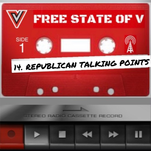 EPISODE 14 + Republican Talking Points