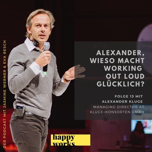 13. Alexander Kluge: Alexander, wieso macht Working Out Loud glücklich?