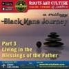 "Part 3 of the ""Black Man's Journey"" trilogy + tribute to Benjamin Vaughn"