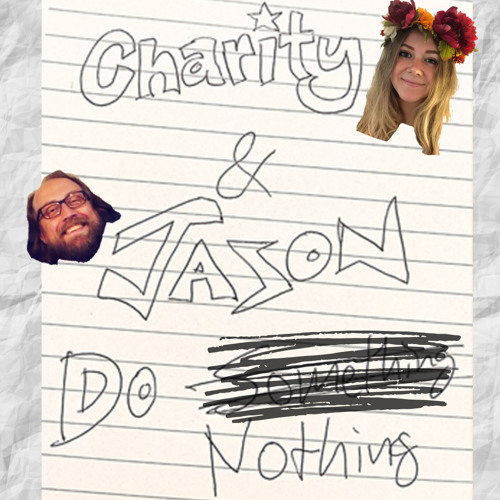 Charity and Jason Do Nothing   TWO