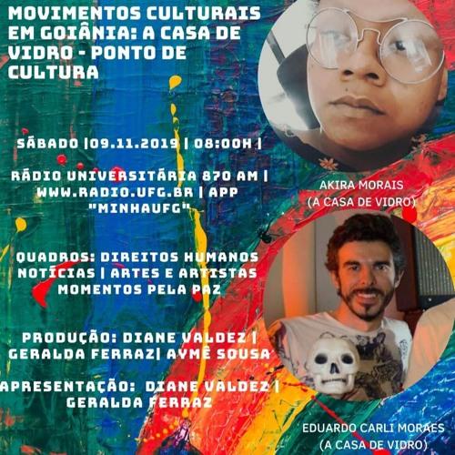 """RÁDIO UNIVERSITÁRIA UFG: """"A Casa de Vidro e os Movimentos Culturais em Goiânia"""" (09/11/2019)"""