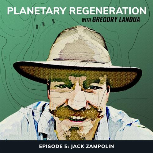 Planetary Regeneration Podcast   Episode 5: Jack Zampolin