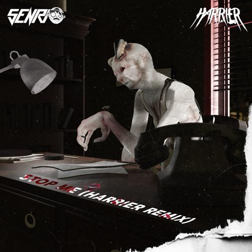 SENRI - STOP ME (Harrier Remix) [FREE DL]