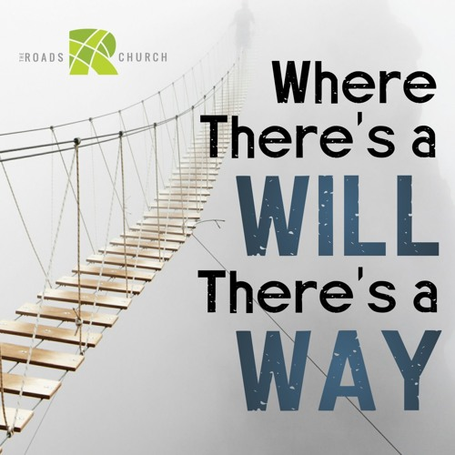 Where There's A Will There's A Way | Chad Everett | The Roads Church Mount Carmel