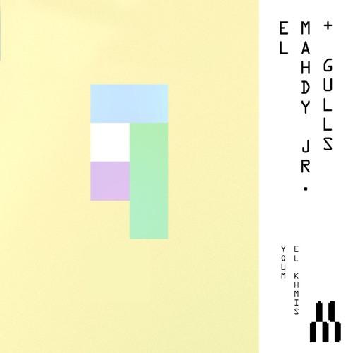 """El Mahdy Jr. + Gulls - """"Youm El Khmis"""""""