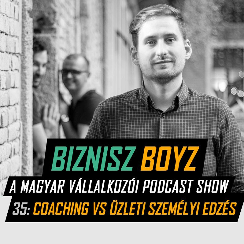 35. Az első fél év vállalkozóként | Coaching vs. üzleti személyi edzés | Biznisz Boyz Podcast