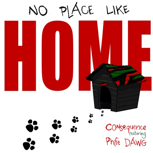 No Place Like Home featuring Phife Dawg