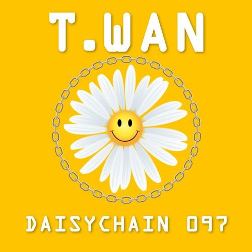 Daisychain 097 - T.Wan