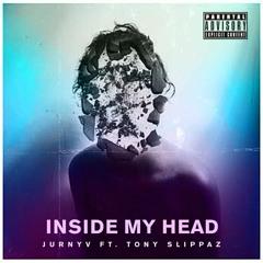 Jurny V Feat. Tony Slippaz - Inside My Head