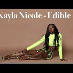 Kayla Nicole - EDIBLE (OFFICIAL AUDIO)