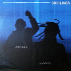 Just Juice & 24kGoldn - SIDELINES (Official Audio)