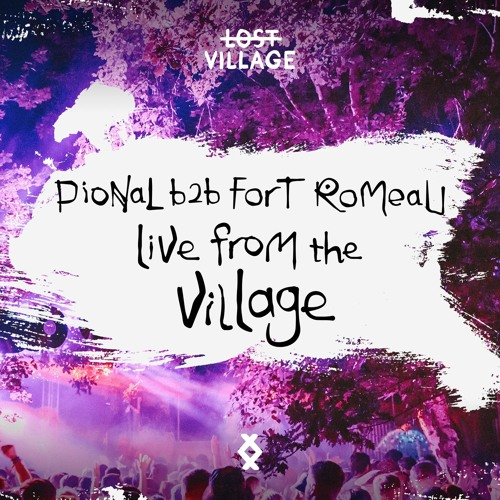 Live from Lost Village - Pional b2b Fort Romeau