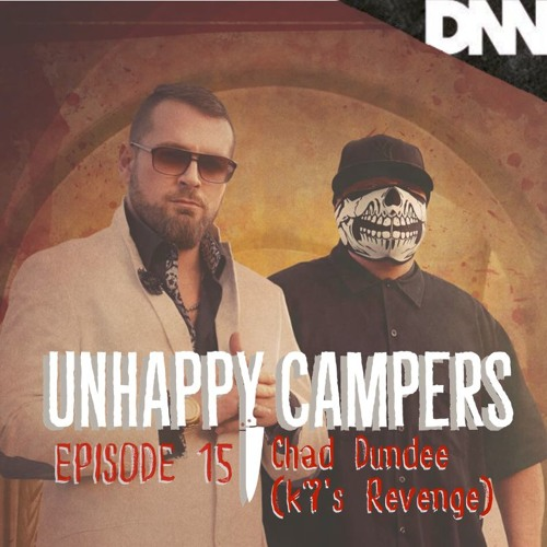 Unhappy Campers 15. Chad Dundee (K-7's Revenge)