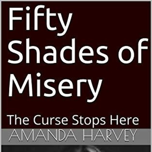 Episode 6936 - Fifty Shades of Misery - The Curse Stops Here - Amanda Harvey