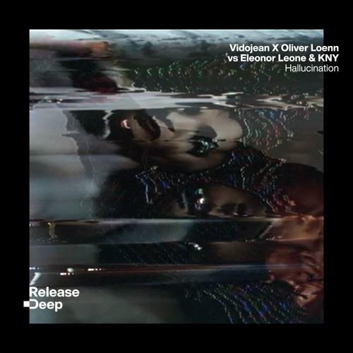 Vidojean X Oliver Loenn Vs Eleonor Leone & KNY - Hallucination