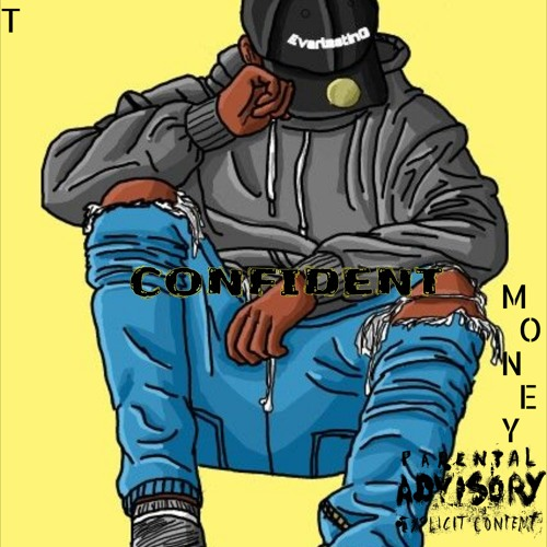 T-Money- Confident(Prod.By Frfr Gang Production)