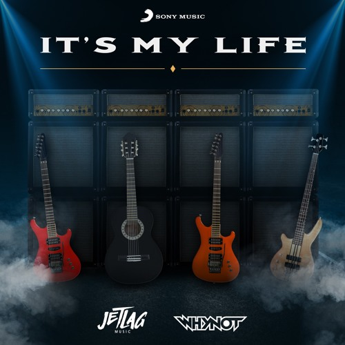 WhyNot Music & Jetlag Music - It's My Life (Extended Mix)