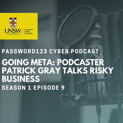S1E9 - Going Meta: Podcaster Patrick Gray Talks Risky Business - Password123