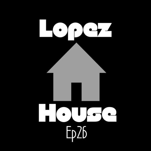 Lopez House! Episode 26