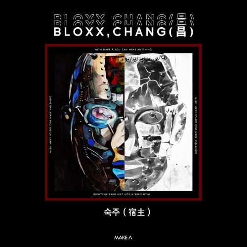 BLOXX, CHANG (昌) - 숙주 (宿主) [Make A]