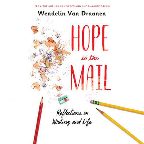 Hope in the Mail by Wendelin Van Draanen, read by Wendelin Van Draanen