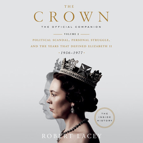 The Crown: The Official Companion, Volume 2 by Robert Lacey, read by Alex Jennings