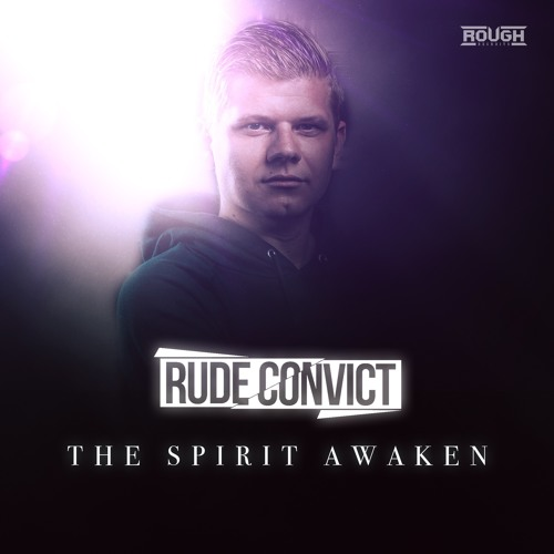 Rude Convict - The Spirit Awaken (OUT NOW)