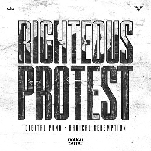 Digital Punk & Radical Redemption - Righteous Protest (OUT NOW)