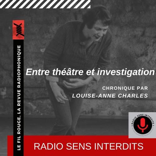 Entre théâtre et investigation