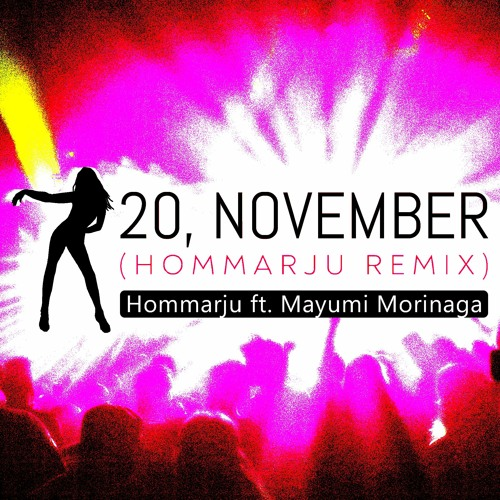 Hommarju ft. Mayumi Morinaga - 20, November (Hommarju Remix) **FREE DOWNLOAD**