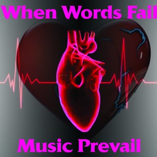 When Words Fail Music Prevail