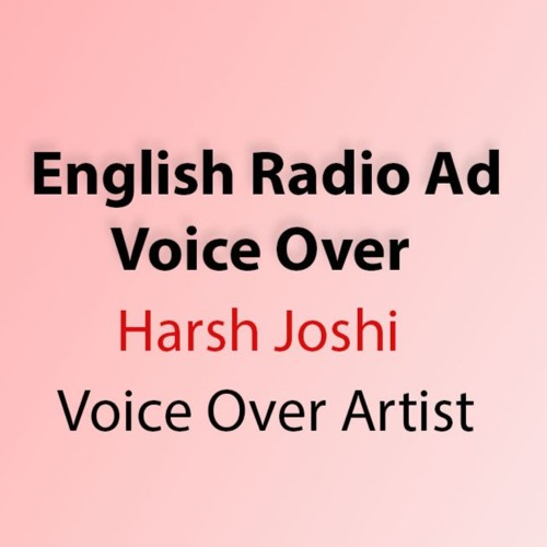 English Radio Voice Over | Harsh Joshi | HJ Voice