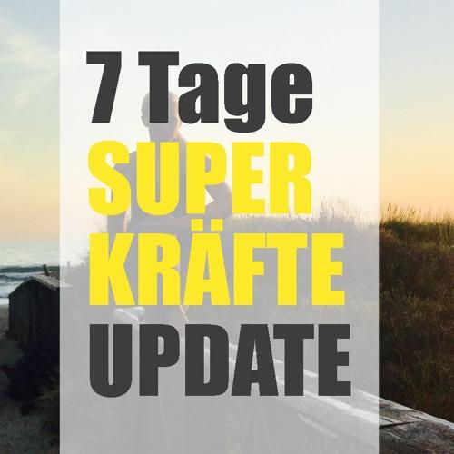 7 Tage Superkräfte Update