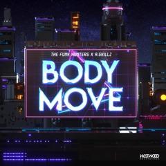 Body Move - The Funk Hunters x A.Skillz