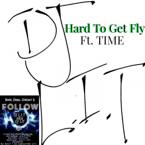 DJ L.I.T Ft. TIME - HARD TO GET FLY (Official) Produced By. HENMUSIK