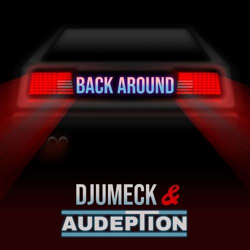 DJUMECK & Audeption - Back Around (Hardstyle Version)