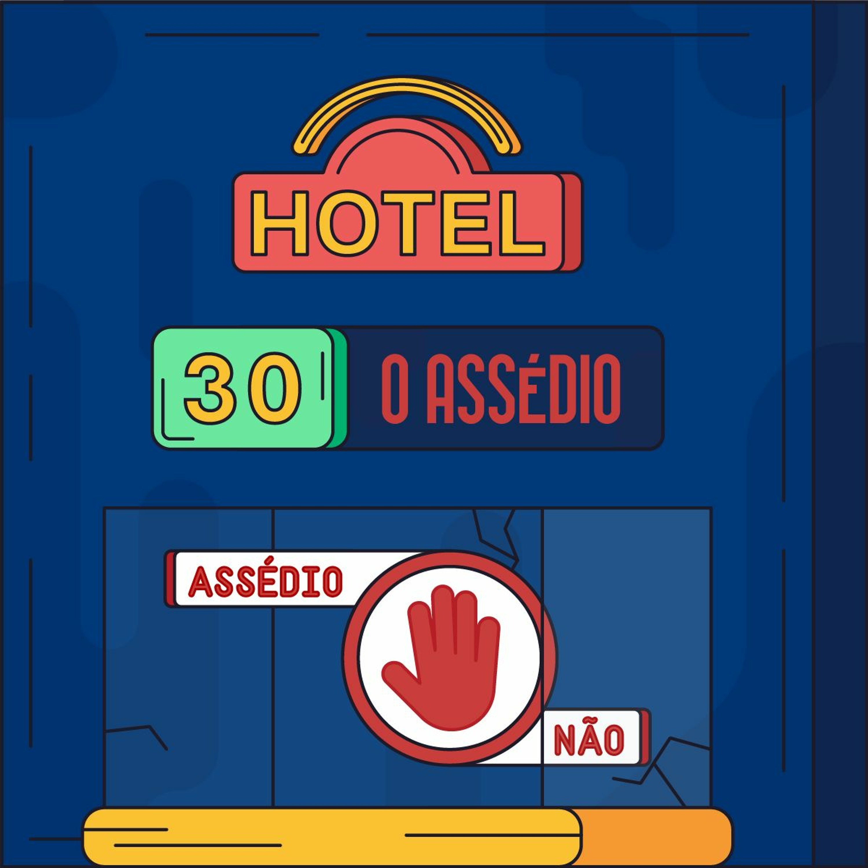 Hotel #30 - O Assédio