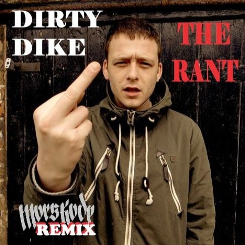 Dirty Dike - The Rant (MorsKode remix)