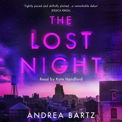 The Lost Night by Andrea Bartz, Read by Kate Handford