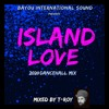 Download ISLAND LOVE (2020 Dancehall Mix) by T-Roy @ Bayou International Sound (New Orleans) Mp3