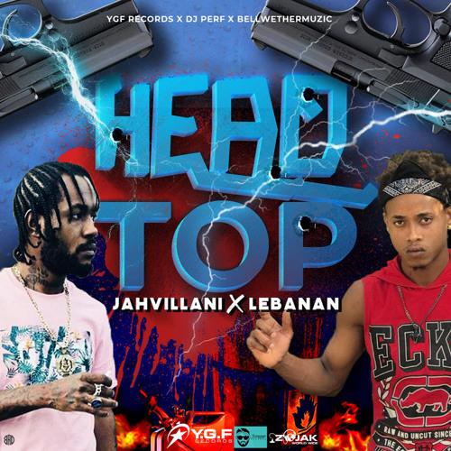 Jahvillani & Lebanan - Head Top