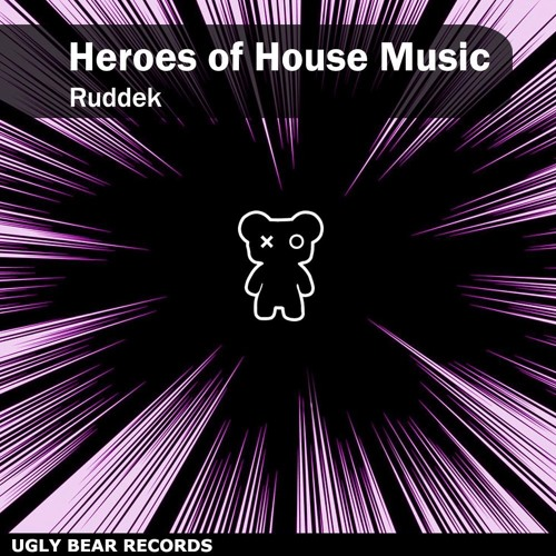 Ruddek - Heroes Of House Music (Extended Mix)