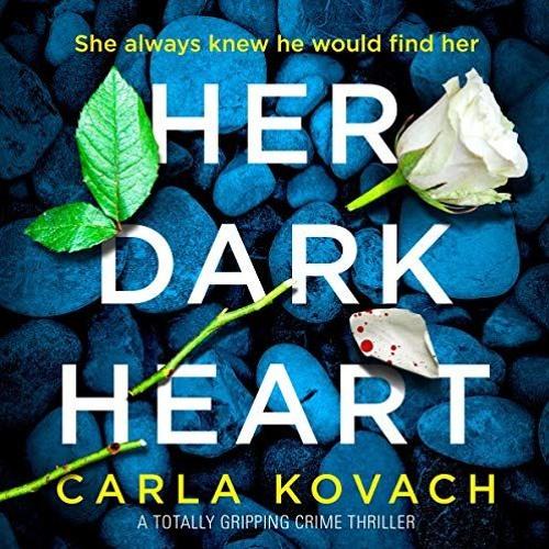 Her Dark Heart By Carla Kovach Audiobook Excerpt