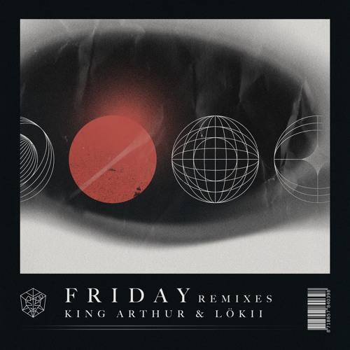 King Arthur & Lökii-Friday (Zendlo Remix) Extended Mix