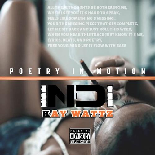 Indi - Poetry In Motion Ft. Kay Wattz
